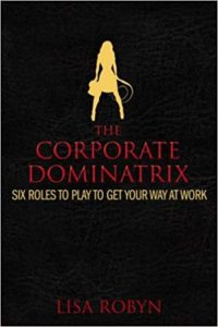 The Corporate Dominatrix